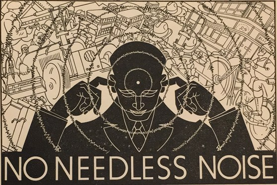 Black and white noise abatement society poster depicting a figure with fingers in ears surrounded by sources of noise with the slogan no needless noise